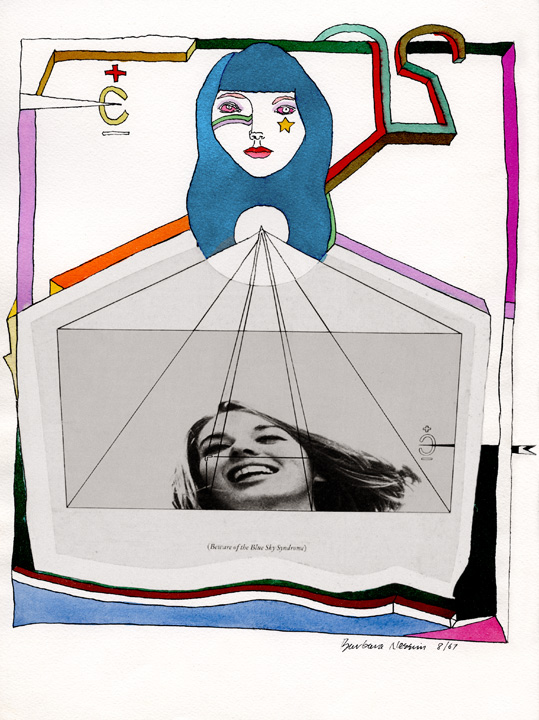Barbara Nessim. Beware of the Blue Sky Syndrome, 1967. Pen and ink, watercolor, collage. Courtesy of the artist.