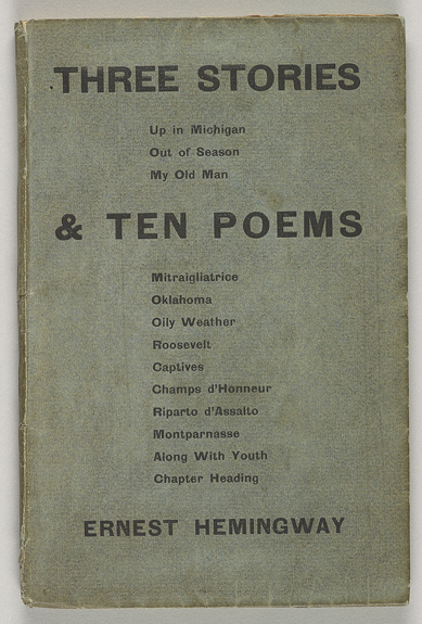 Hemingway, Ernest, 1899-1961. Three stories & ten poems / [Paris] : Contact Publishing Co., c1923. PML 128140