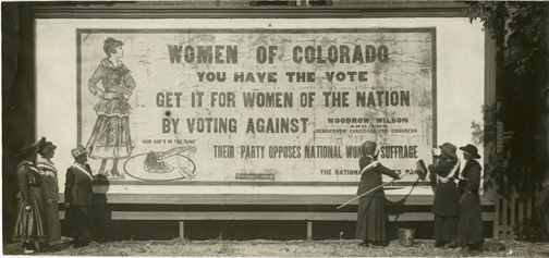 Stuart J. Mare. National Woman's Party billboard in Denver, Colorado, 1916. Photograph, 6 1/2 x 9 in. (16.5 x 22.9 cm). Sewall-Belmont House & Museum, Washington, D.C.