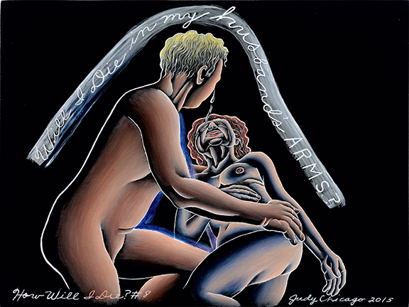 Judy Chicago - How Will I Die _8_8x10 at 300 dpi jpg